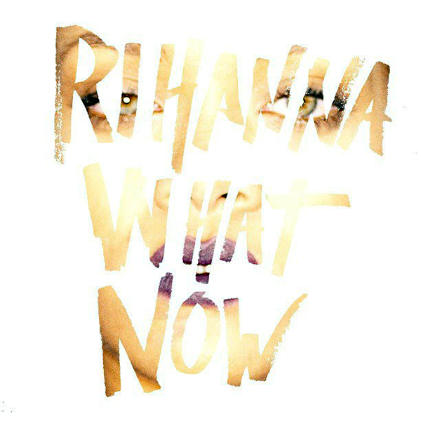 Rihanna-What-Now-2013
